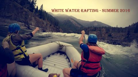 White Water Rafting - Summer 2016